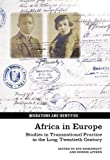 Africa in Europe : Studies in Transnational Practice in the Long Twentieth Century, , 1846318475