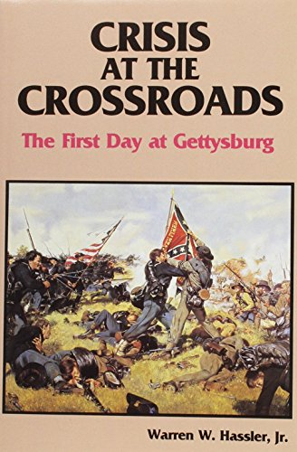 Crisis at the Crossroads: The First Day at Gettysburg