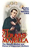 St. Gerard Majella: The Wonder-Worker and Patron of
