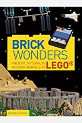 Brick Wonders: Ancient, natural & modern marvels in LEGO? Flexibound
