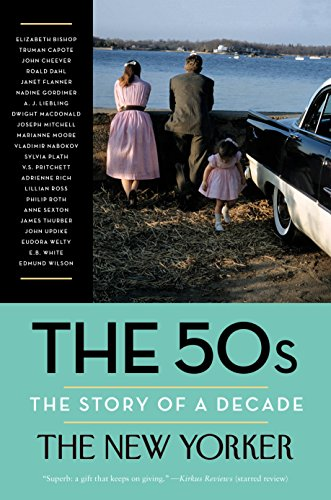 (The 50s: The Story of a Decade (New Yorker: The Story of a Decade))