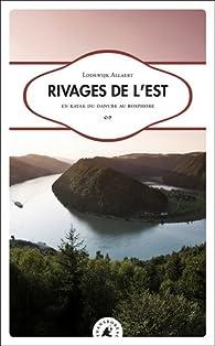 Rivages de l'Est : En kayak du Danube au Bosphore par Lodewijk Allaert