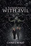 A Rendezvous with Evil, Chris J. Berry, 1468582747