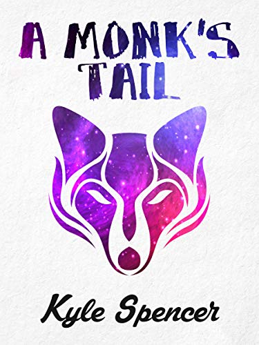 ff32af68de Amazon.com  A Monk s Tail eBook  Kyle Spencer  Kindle Store