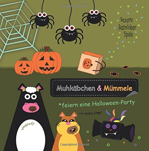 Muhkäbchen und Mümmele feiern eine Halloween-Party (German Edition)
