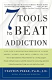 Search : 7 Tools to Beat Addiction: A New Path to Recovery from Addictions of Any Kind: Smoking, Alcohol, Food, Drugs, Gambling, Sex, Love