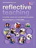 Reflective Teaching in Further, Adult and Vocational Education by Margaret Gregson and Yvonne Hillier (26-Feb-2015) Paperback