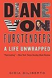 Diane von Furstenberg: A Life Unwrapped