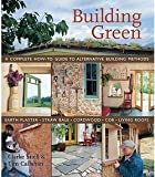 img - for Clarke Snell: Building Green : A Complete How-To Guide to Alternative Building Methods: Earth Plaster, Straw Bale, Cordwood, Cob, Living Roofs (Paperback); 2006 Edition book / textbook / text book