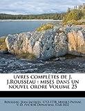Uvres Complètes de J. J. Rousseau, Jean Jacques Rousseau, 1247101428