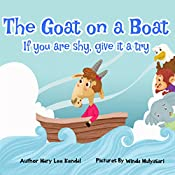 The Goat on a Boat: If Your Are Shy, Give it a Try (Social Story - Shyness/Anxiety Book 102)