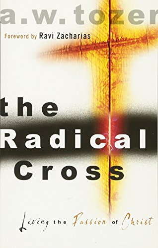 Image of The Radical Cross: Living the Passion of Christ