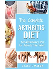 Arthritis Diet: Anti-inflammatory Diet for Arthritis Pain Relief: Arthritis Arthritis Books Arthritis Diet Book Reversed Pain Relief Diet Plan Treatment: Anti-inflammatory Diet for Arthritis Pain Relief: Arthritis Arthritis Books Arthritis Diet Book Rever
