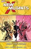 New Mutants Vol. 7: Fight The Future (New Mutants (2009-2011))
