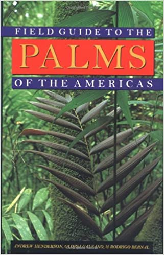 Field Guide to the Palms of the Americas (Princetons)