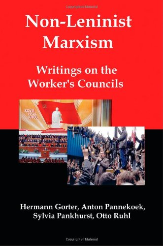 Non-Leninist Marxism: Writings on the Worker's Councils PDF