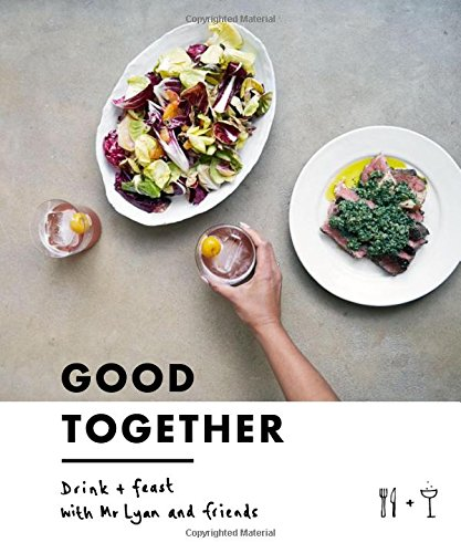 Good Together: Drink & Feast with Mr Lyan & Friends by Ryan Chetiyawardana