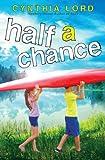 Half a Chance, Cynthia Lord, 0545035333