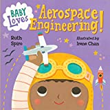 img - for Baby Loves Aerospace Engineering! (Baby Loves Science) book / textbook / text book