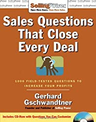 Sales Questions That Close Every Deal: 1000 Field-Tested Questions to Increase Your Profits (SellingPower Library)