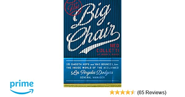 The Smooth Hops and Bad Bounces from the Inside World of the Acclaimed Los Angeles Dodgers General Manager The Big Chair