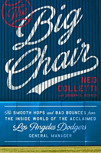 The Big Chair: The Smooth Hops and Bad Bounces from the Inside World of the Acclaimed Los Angeles Dodgers General ()