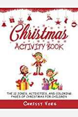 Christmas Activity Book: The 12 Jokes, Activities, and Coloring Pages of Christmas for Children Paperback