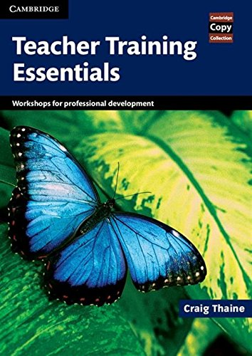 Teacher Training - Teacher Training Essentials: Workshops for Professional Development (Cambridge Copy Collection)