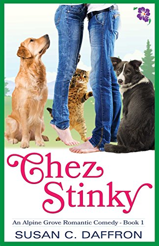 Chez Stinky (An Alpine Grove Romantic Comedy Book 1) by [Daffron, Susan C.]