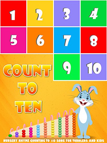 Count to Ten - Nursery Rhyme Counting To 10 Song For Toddlers and ()