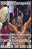 Wrestling History Revisited: What If WCW Survived Past March Of 2001?