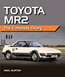 Toyota MR2: The Complete Story