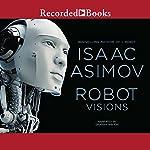 Robot Visions | Isaac Asimov