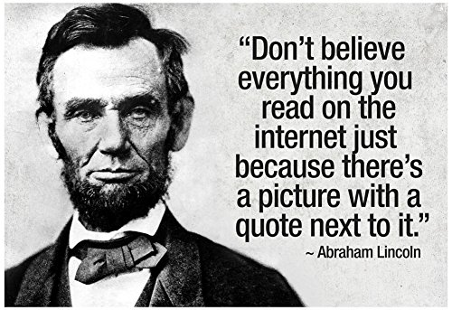 Don't Believe the Internet Lincoln Humor Poster 19 x 13in
