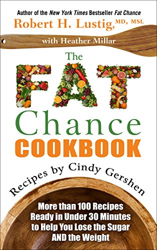 The Fat Chance Cookbook: More Than 100 Recipes Ready in Under 30 Minutes to Help You Lose the Sugar and the Weight (Thorndike Press Large Print Health, Home & Learning)