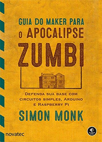 Guia do Maker Para o Apocalipse Zumbi