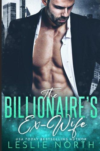 The Billionaire's Ex-Wife (Jameson Brothers) (Volume 1): Leslie