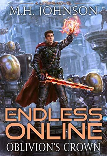 Endless Online: Oblivion's Crown: A LitRPG Adventure - Book 5 (Endless Quest Kindle)