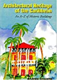 Architectural Heritage of the Caribbean: An A-Z of Historic Buildings