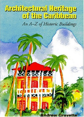 Architectural Heritage of the Caribbean: An A-Z of Historic Buildings ebook