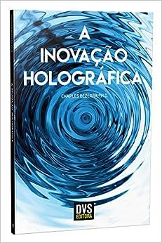Inovacao Holografica, A