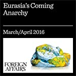 Eurasia's Coming Anarchy | Robert D. Kaplan