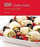 200 Healthy Feasts: Hamlyn All Color