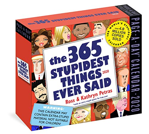 365 Stupidest Things Ever Said Page-A-Day Calendar 2020 (Meme Early Lights Christmas)