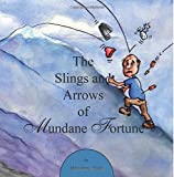 The Slings and Arrows of Mundane Fortune