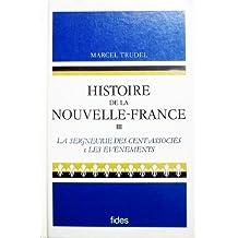 Histoire de la nouvelle france, vol. 3: La seigneurie des cent-associes, les evenements