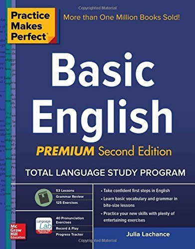 Practice Makes Perfect Basic English, Second Edition: Beginner 250 ...