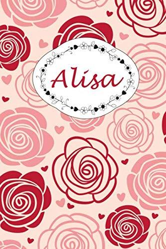 Alisa: Personalisiertes Notizbuch / 150 Seiten / Punktraster / ca DIN A5 / Rosen-Design (German Edition) ()