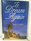 To Dream Again, Sally John, 0786240881