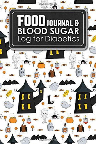 Food Journal & Blood Sugar Log for Diabetics: Diabetes Daily Food Diary, Blood Sugar Journal, Diabetic Food Log, Cute Halloween Cover (Volume 21) ()